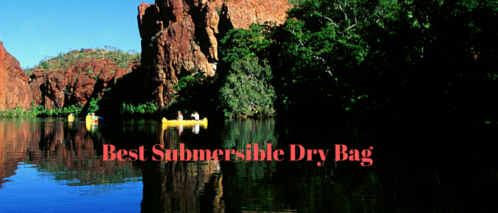 Best submersible dry bag